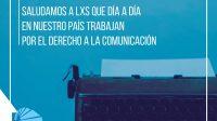 7 DE JUNIO DE 2019. CELEBRAMOS EL PERIODISMO COMPROMETIDO Y ALERTAMOS SOBRE EL DERECHO A LA COMUNICACIÓN EN EMERGENCIA.