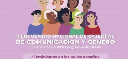 II ENCUENTRO NACIONAL DE CÁTEDRAS DE COMUNICACIÓN Y GÉNERO
